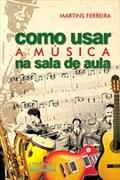 Capa do livro Como usar a música em sala de aula