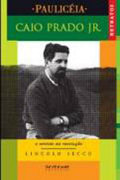 Capa do livro Caio Prado Júnior: o sentido da revolução.