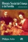 Capa do livro História Social da Criança e da Família