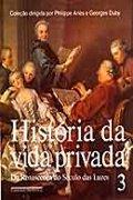 Capa do livro Historia da vida privada: da Renascença ao Século das Luzes